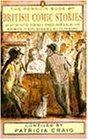 The Penguin Book of British Comic Stories: An Anthology Humorous Stories from Kipling Wodehouse Beryl Bainbridge Julian Bar
