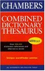 The Chambers Combined Dictionary Thesaurus (Dictionary & Thesaurus)