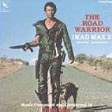 The Road Warrior: Mad Max 2 - Original Soundtrack