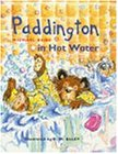 Paddington in Hot Water (Paddington's Little Library)