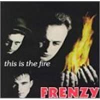 This Is the Fire by Frenzy (2003-02-25)