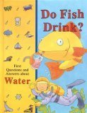 Do Fish Drink? (First Questions and Answers)