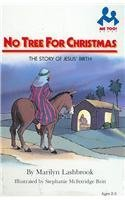 No Tree for Christmas: The Story of Jesus' Birth (Me Too! Books)