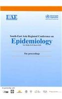 South-East Asia Regional Conference on Epidemiology: New Delhi, 8-10 March 2010: The Proceedings (Searo Nonserial Publication)