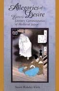 Allegories of Desire: Esoteric Literary Commentaries of Medieval Japan (Harvard-Yenching Institute Monograph Series) by Susan Blakeley Klein(2003-05-30)