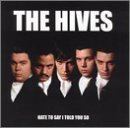 Hate to Say I Told You So by Hives (2001-04-03)