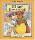 Elliot Bakes a Cake (Elliot Moose S.)