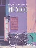Los Pueblos Mas Bellos De Mexico / The Most Beautiful Towns of Mexico