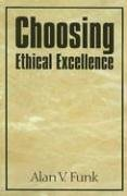Choosing Ethical Excellence