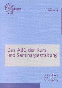 Das ABC der Kurs- und Seminargestaltung