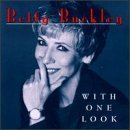 With One Look by Betty Buckley