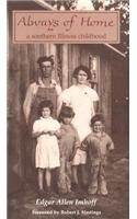 Always of Home: A Southern Illinois Childhood (Shawnee Books)