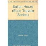 Italian Hours (Ecco Travels Series)