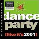 Dance Party: Like It's 2001 by Dance Party (Like It's 2001