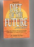 Dr. Fox's Diet of the Future . . . Now a Reality: Cutting Edge Mental and Biological Principles Merge Together to Create the Perfect Diet