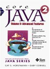 Core Java 2: Advanced Features (Java Series (Sun Microsystems Pr))