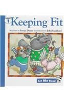 Keeping Fit (Let Me Read : Level 1)
