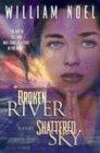 Broken River, Shattered Sky