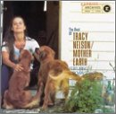 Best of Tracy Nelson/Mother Ea