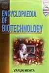 Encyclopedia of Biotechonolgy