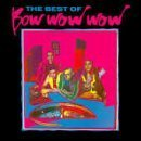 Best of Bow Wow Wow by Bow Wow Wow