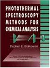 Photothermal Spectroscopy Methods for Chemical Analysis (Chemical Analysis: A Series of Monographs on Analytical Chemistry and Its Applications)