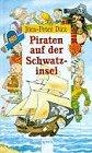 Piraten auf der Schwatzinsel. ( Ab 10 J.)