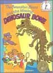 The Berenstain Bears and the Missing Dinosaur Bone (Beginner Books(R))