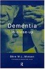 Dementia in Close-Up
