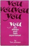 You Are Always Your Own Experience