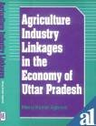 Agriculture Industry Linkages in the Economy of Uttar Pradesh