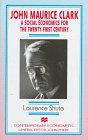 John Maurice Clark: A Social Economics for the Twenty-First Century (Contemporary Economists)