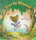 Bear by Himself (Little Dipper Picturebooks)
