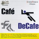 Cafe Music: Cafe Decafe