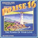 Praise 16 Power of Your Love