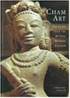 Cham Art Hindu-Buddhist Art of Vietnam: Treasures from Champa