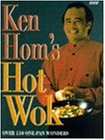 Ken Hom's Hot Wok: 150 One-pan Wonders