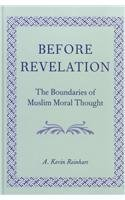 Before Revelation: The Boundaries of Muslim Moral Thought (SUNY series in Middle Eastern Studies) [並行輸入品]