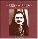 Enrico Caruso: Historical Recordings 1906-1914