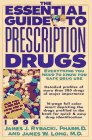 The Essential Guide to Prescription Drugs (1996. Issn 0894-7058)