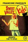 Jessica the TV Star (Sweet Valley Kids)