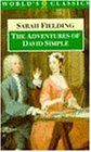 The Adventures of David Simple: Containing an Account of His Travels Through the Cities of London and Westminister in the Search of a Real Friend (The World's Classics)