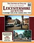 The Counties of England Past and Present: Leicestershire and Rutland - A Nostalgic Look at the Counties Since 1945 (The counties of England past & present)