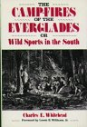 The Camp-Fires of the Everglades or Wild Sports in the South (Florida Sand Dollar Book)
