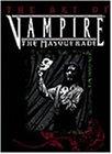 The Art of Vampire: The Masquerade (Vampire, the Masquerade)