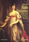 Maria Pawlowna: Grossherzogin an Weimars Musenhof