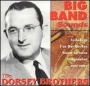 Big Band Sounds: Dorsey Brothe
