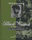 Facts on File Encyclopedia of Black Women in America: Dance, Sports, and Visual Arts