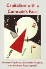 Capitalism With a Comrade's Face: Studies in the Postcommunist Transition