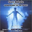 Scott Bakula Performs Somewhere in the Night, Theme From Quantum Leap (Single) by Velton Ray Bunch (1994-06-24)